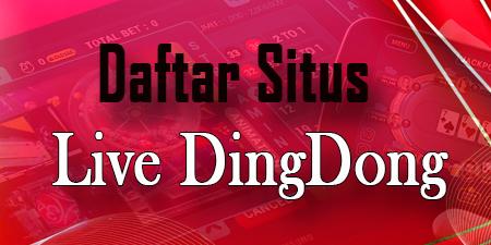 Daftar Situs Live Dingdong Terbaik Dan Terpercaya