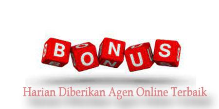 Bonus Harian Yang Diberikan Agen Online Terbaik