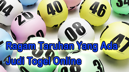 Ragam Taruhan Togel Online