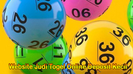 Website Judi Togel Online Deposit kecil Dengan Keuntungan Besar